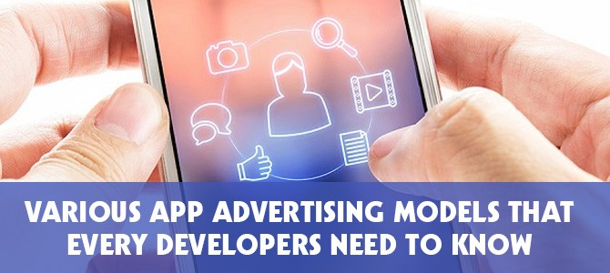 Various App Advertising Models that Developers Need to Know