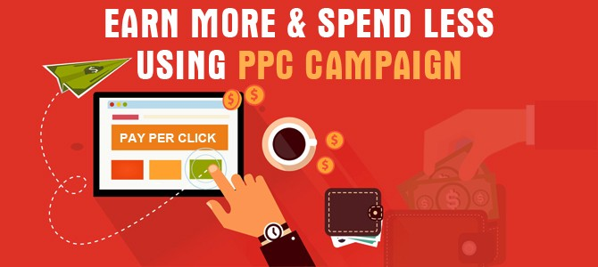 Earn More Amp Spend Less Using Ppc Ad Campaign Dot Com Infoway