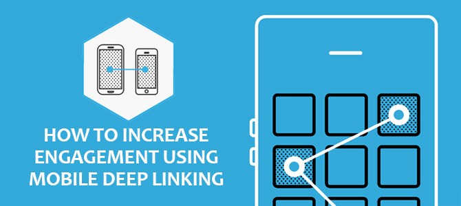 How-to-Increase-Engagement-using-Mobile-Deep-Linking