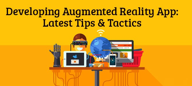 Developing-Augmented-Reality-App-Latest-Tips-Tactics