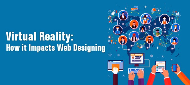 Virtual Reality: How it Impacts Web Designing
