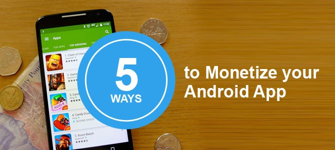 5-Ways-to-Monetize-your-Android-App