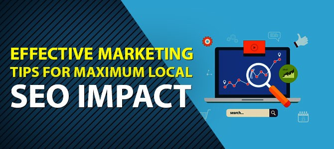 Effective-Marketing-Tips-for-Maximum-Local-SEO-Impact