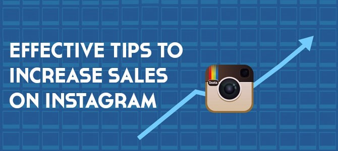 Effective Tips to Increase Sales on Instagram