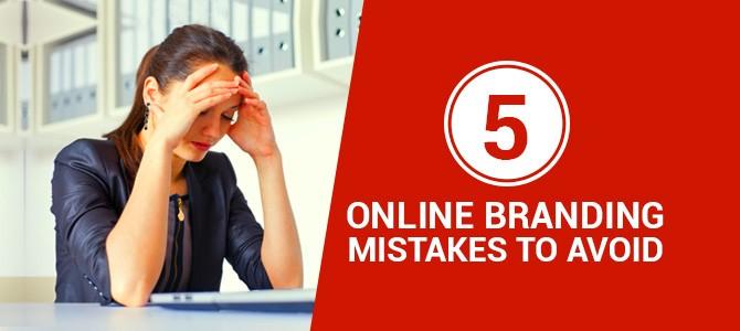 5 Online Branding Mistakes to Avoid