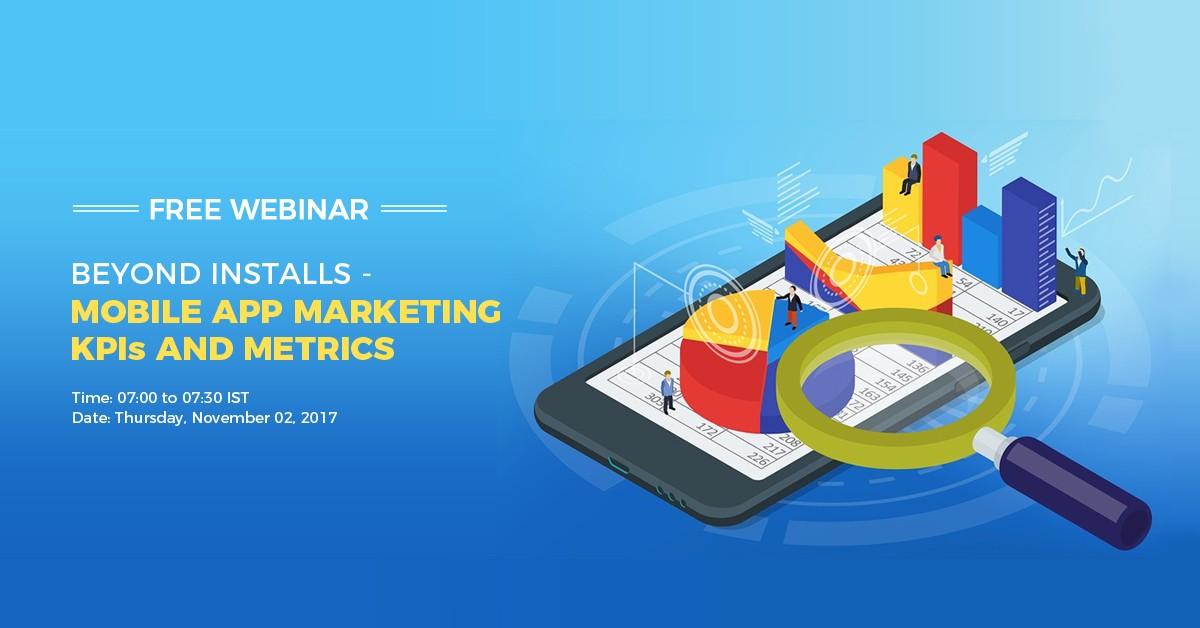 Beyond Installs - Mobile App Marketing KPIs and Metrics