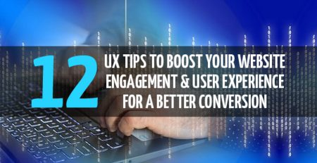 12 UX Tips to Boost your Website Engagement & User Experience for a Better Conversion