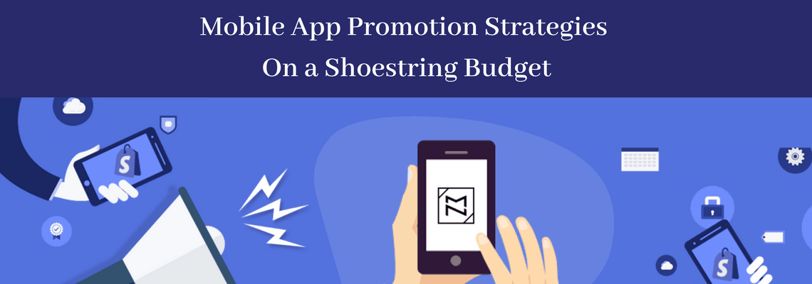 Mobile-App-Promotion-Strategies-On-a-Shoestring-Budget