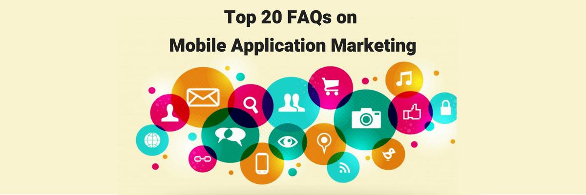 Top-20-FAQ-on-Mobile-Application-Marketing