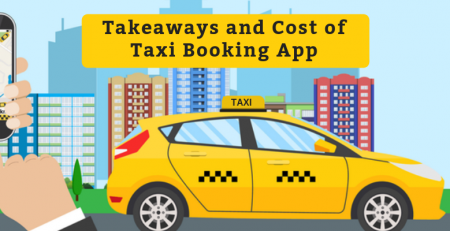 Takeaways and cost of taxi booking app