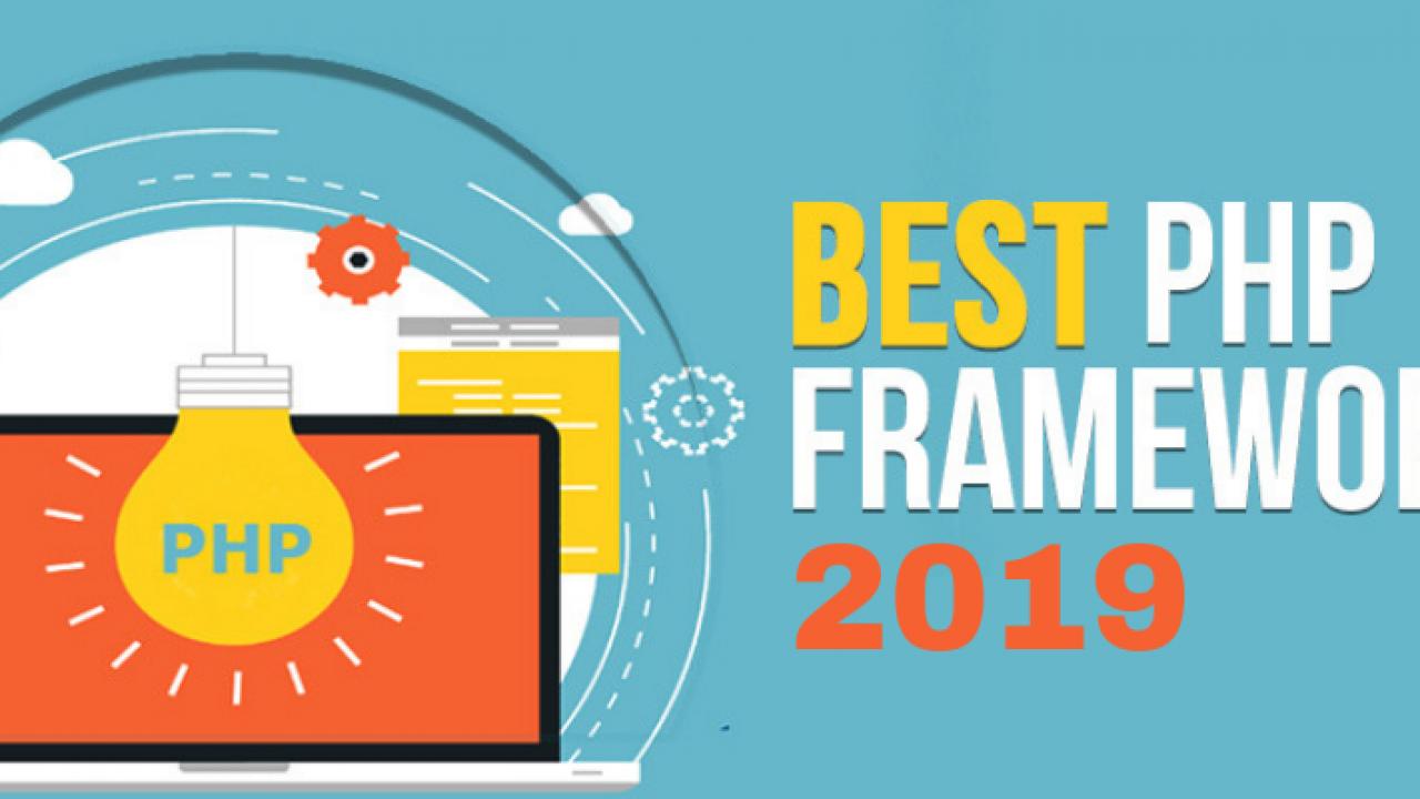 Top 10 Must Have Php Frameworks 2019 2020 Dot Com Infoway