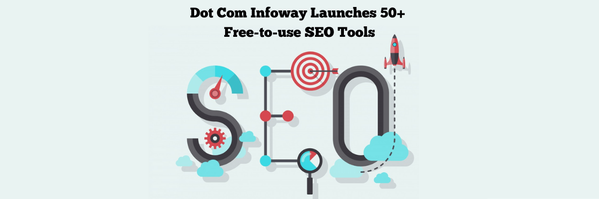 Dot Com Infoway Launches 50+ Free-to-use SEO Tools