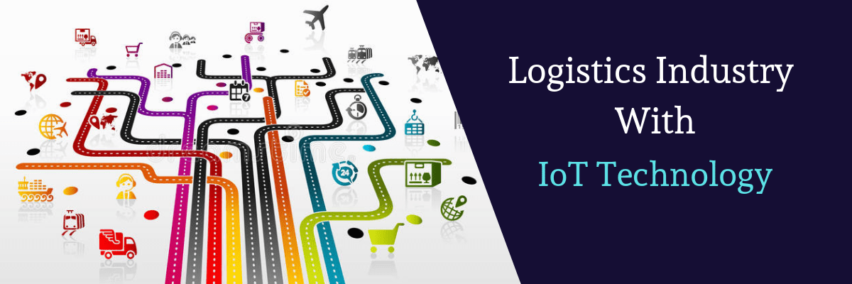 Logistics Industry with IoT Technology