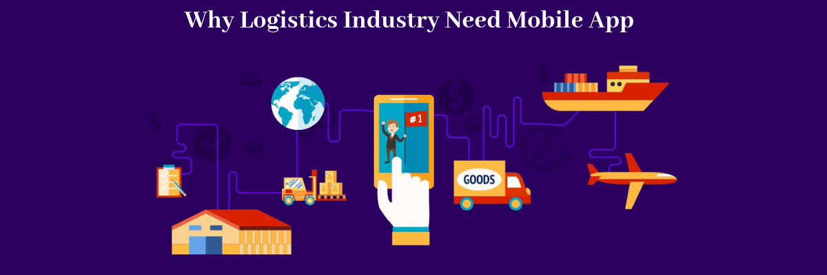 Why-Logistics-Industry-Need-Mobile-App