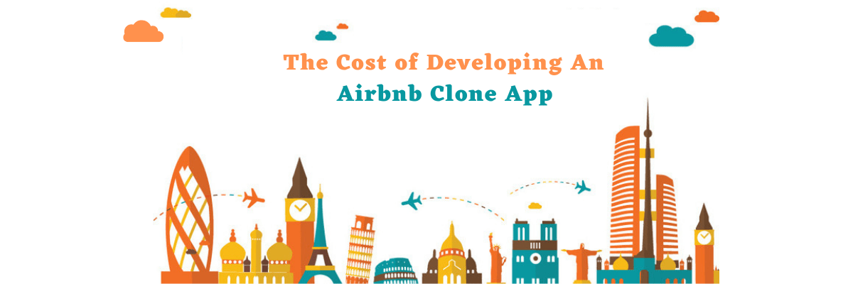 The Cost of Developing An Airbnb Clone App
