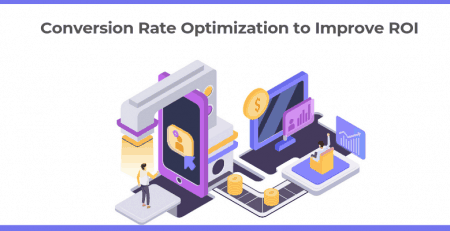 Conversion Rate Optimization to Improve ROI