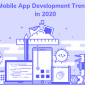 mobile app development trends 2020